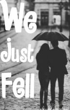 We Just Fell by behindthenotebook