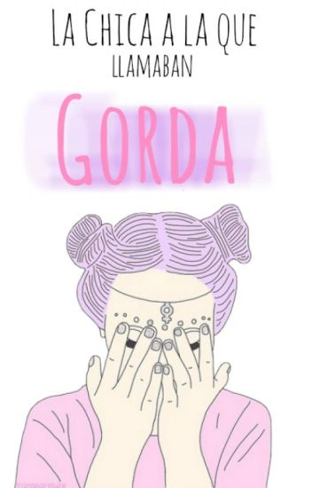 (PAUSADA) La Chica a la que llamaban 'Gorda'