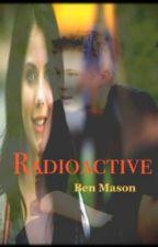 Radioactive by lostintheoblivion