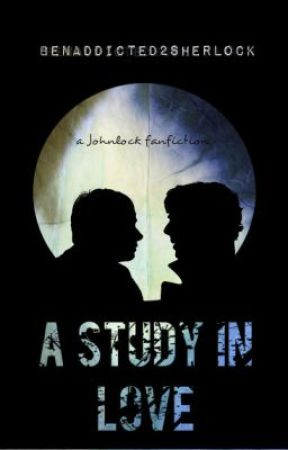 A Study In Love - A Johnlock Fanfiction by benaddicted2sherlock