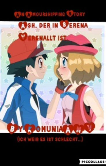 [BEENDET] Pokémon/Amourshipping Ash, der in Serena verknallt ist. (BUCH I)