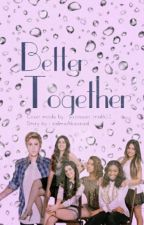 Better Together (5H) by SalmaAbouzied