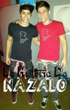 La Historia De Nazalo (Nacho Y Gonza) by NachiiNS