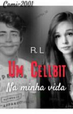 R.L - Um Cellbit Em Minha Vida.  by SweetPipoquinha