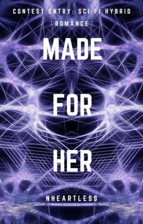 Made For Her (✔) by NHeartless