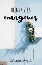 Brent Rivera Imagines by CrazyWeirdFangirls