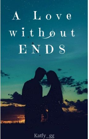 A Love Without Ends by KatFy_GG