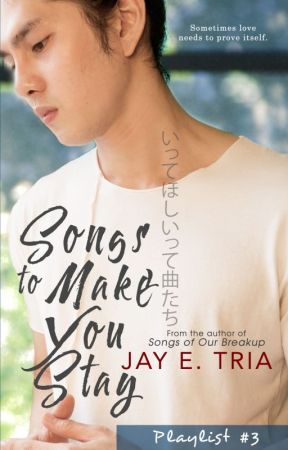 Playlist #3: Songs to Make You Stay (Published) by jayetria