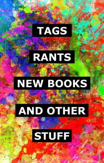 Tags, Rants, New Books and Other Stuff