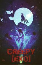 CREEPY [EXO] √ by _XXXIXXX_