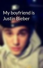My boyfriend is Justin Bieber by bieberbieber03