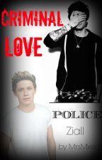 Criminal Love - Ziall by MrsMxsic