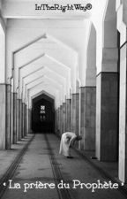 « La prière du Prophète ﷺ » by InTheRightWay