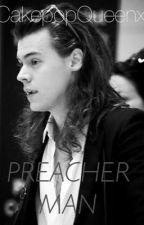 Preacher Man// (h.s) by CakepopQueenx