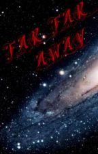 FAR, FAR AWAY... by amanda-sofia12