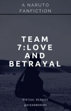 Team 7: Love and Betrayal( A Naruto Anbu Fanfic) by chris_akira