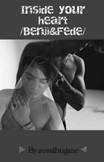Inside your heart//Benji&Fede