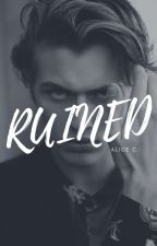 The Bad Boy Who Ruined Me by aliceccee