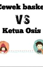 Cewek Basket Vs Ketua Osis by helloitsfa