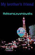 My brother's friend by RoksanaLewandowska