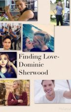 Finding Love- Dominic Sherwood  by owlcrazy10