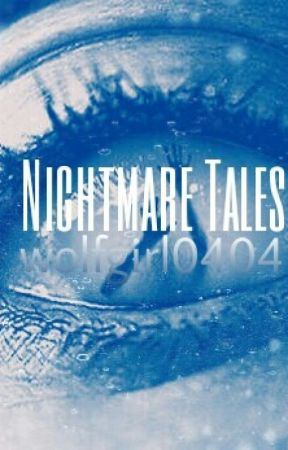 Nightmare Tales by wolfgirl0404