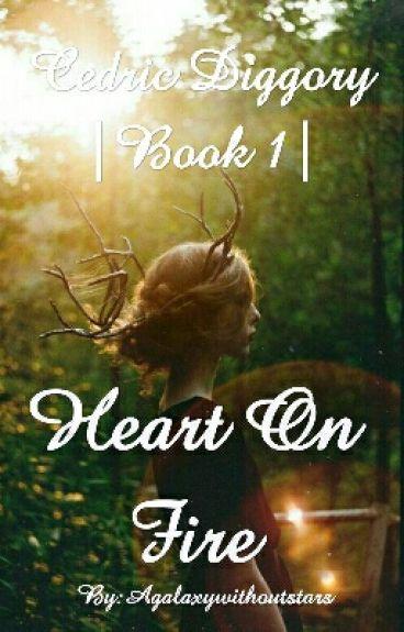 Heart On Fire - Cedric Diggory
