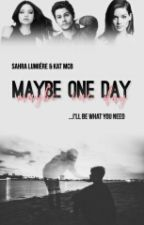 Maybe One Day by Kat_McB