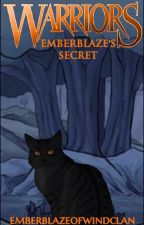 Emberblaze's Secret by emberblazeofwindclan