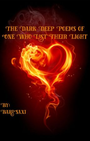 The Dark Deep Poems of One Who Lost Their Light - Tired Of