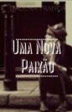 Uma Nova Paixão by Isafr50