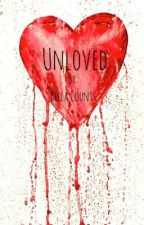 Unloved by BellaIsAPrincess