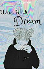 Was It A Dream? 💭 || Cameron Dallas DEEL 1 + 2 by ItzEsmee