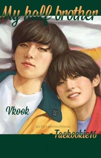 My half Brother [Vkook FF]✅