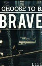 ~Be Brave~[Sospesa] by Lilith08