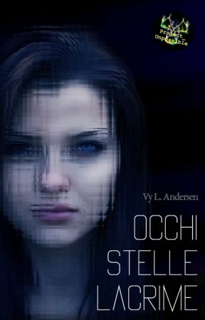 Occhi stelle lacrime (One-Shot) #ProjectUnpossible by vyandersen