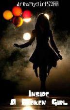 Inside A Broken Girl by dreamygirl5200