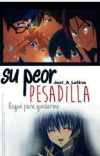 Su peor pesadilla. by Just_A_Latina