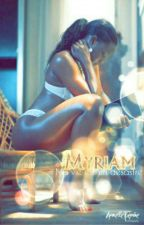 ~ Myriam: ma vie est un désastre ~ by NiinaaS