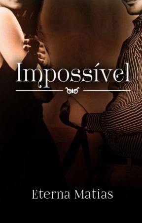 Impossível (Repostando) by EternaMatias