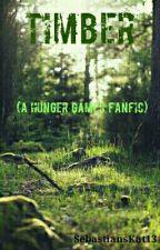 Timber (A Hunger Games Fanfic) by SebastiansKat13