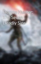 Demon Hunter: The Seven Deadly Sins by madbrat