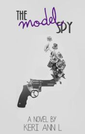The Model Spy by KeriAnnL