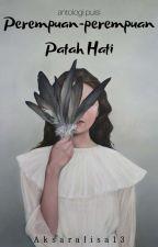 Antologi Puisi: Perempuan-Perempuan Patah Hati by padangbunga