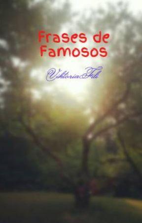 Frases de Famosos by ViktoriaFili