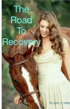 The Road To Recovery by Julia_n_hailey