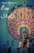 One Shots by SuperAyann