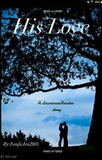 His Love: Laurence X reader *book 2* by fanficjen2005