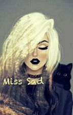 Miss Sad { TERMINÉE} by lydiaxxxperfect
