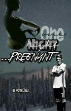 One Night...Pregnant by Sweety93